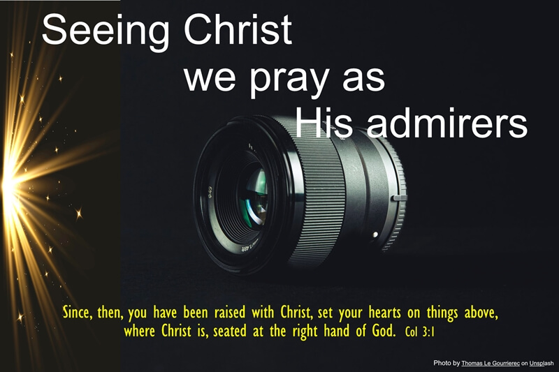 Praying as an admirer of Christ