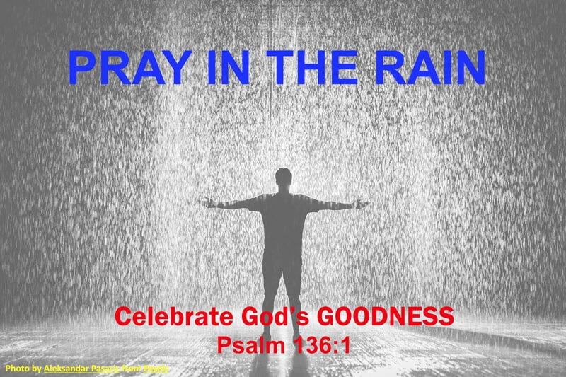 Pray in the rain