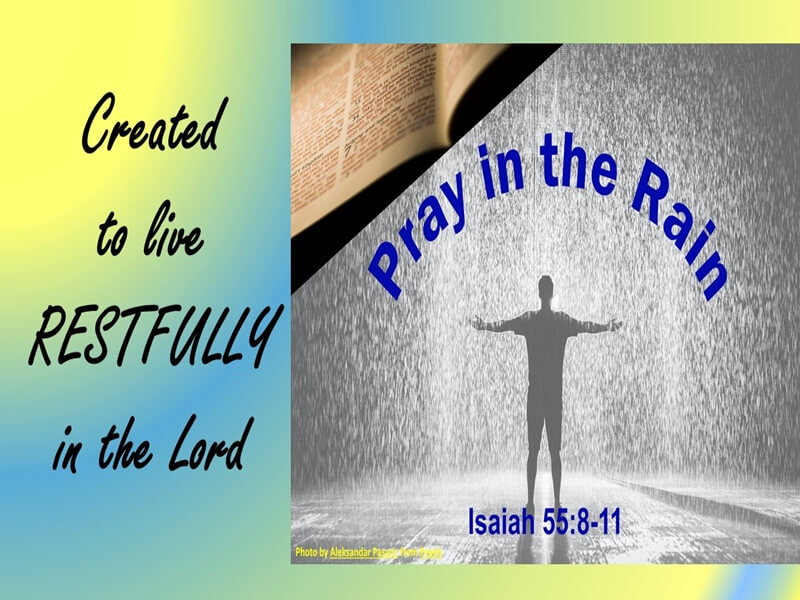 Pray in the Rain - Live Restfully